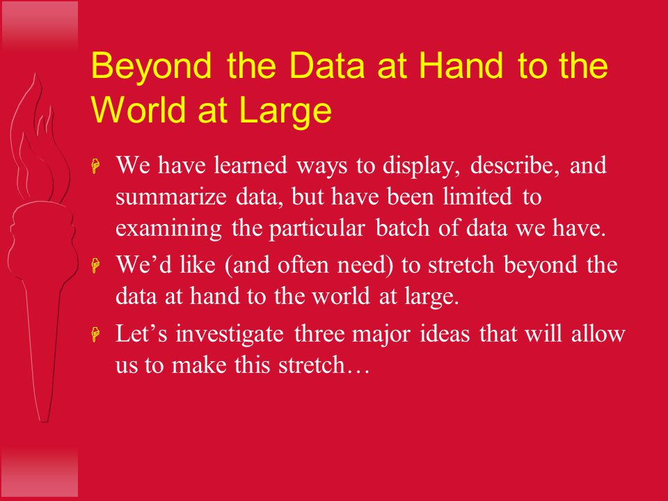 Beyond the Data at Hand to the World at Large