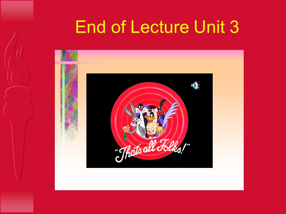 End of Lecture Unit 3