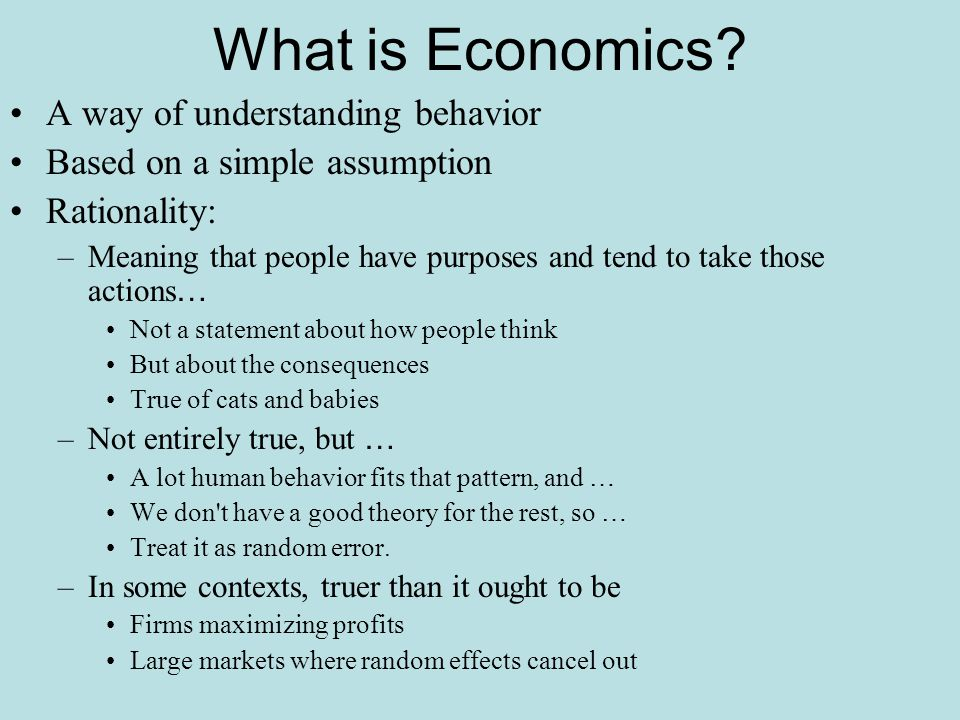 What is Economics A way of understanding behavior