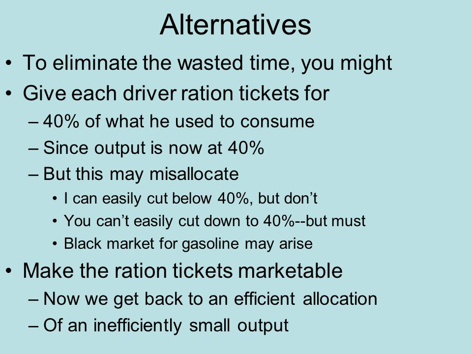 Alternatives To eliminate the wasted time, you might