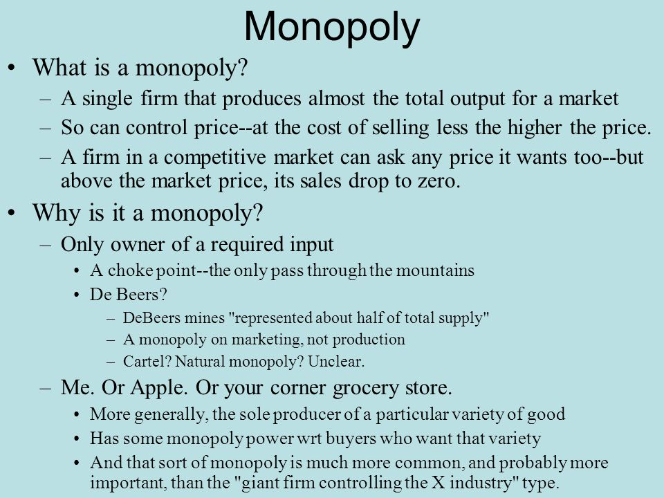 Monopoly What is a monopoly Why is it a monopoly