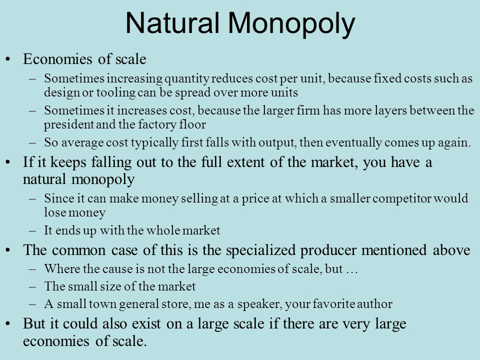 Natural Monopoly Economies of scale