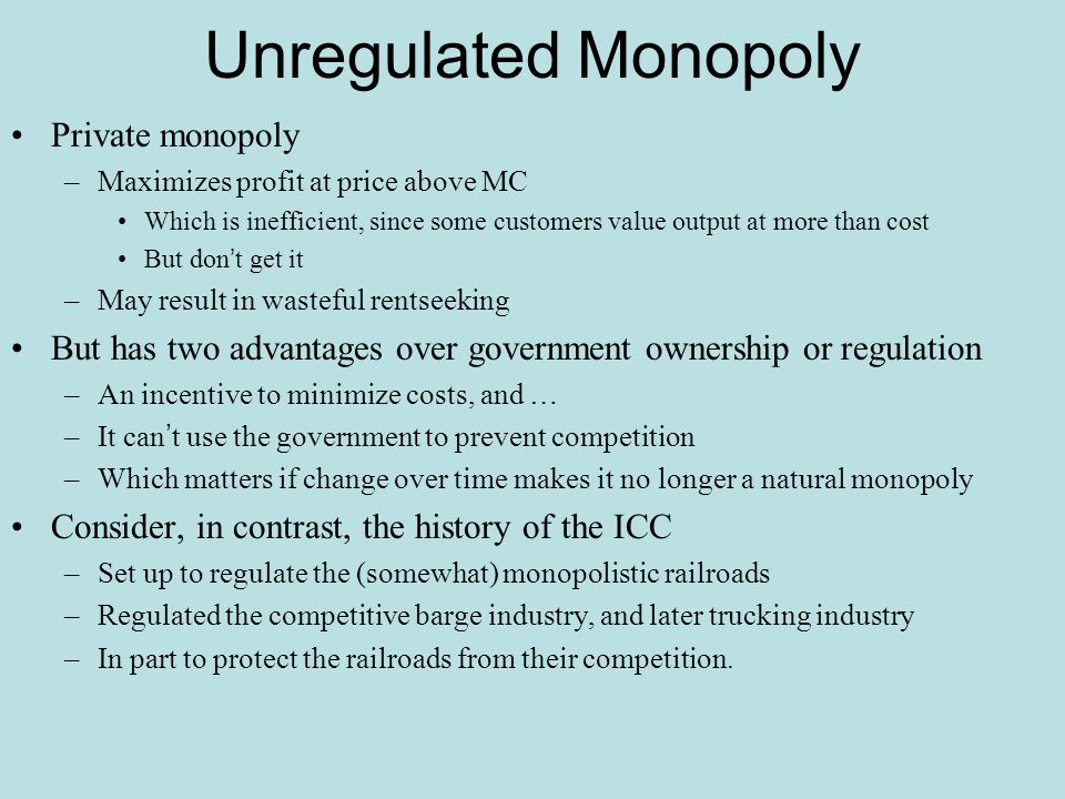 Unregulated Monopoly Private monopoly