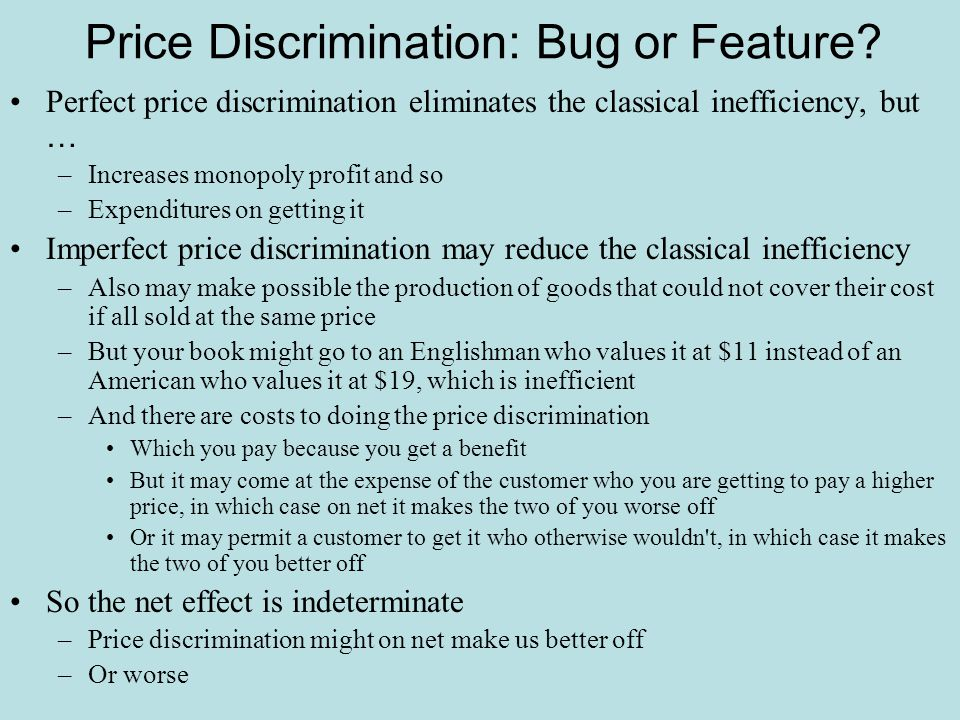 Price Discrimination: Bug or Feature