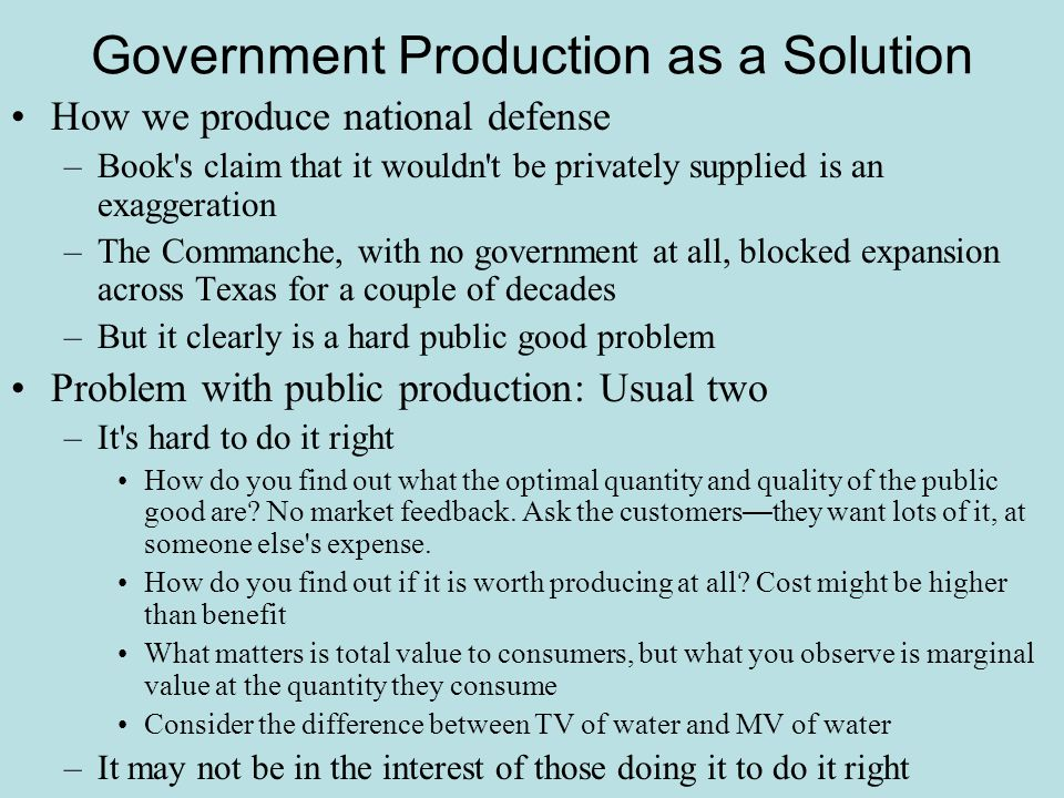Government Production as a Solution