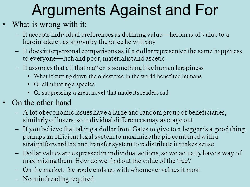 Arguments Against and For