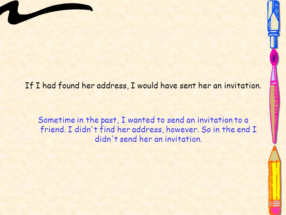 If I had found her address, I would have sent her an invitation.