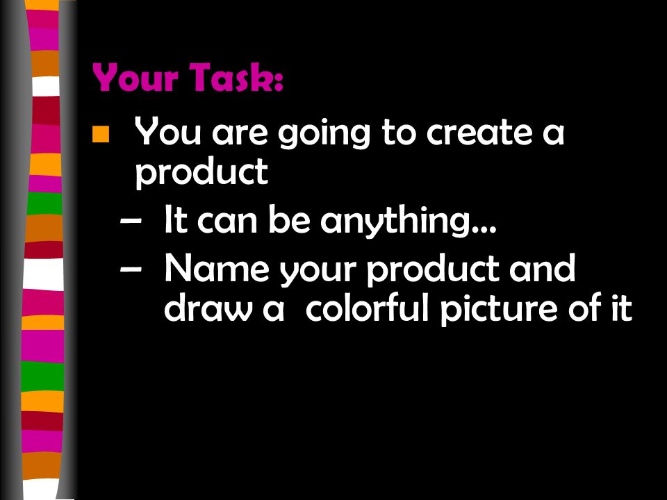 Your Task: You are going to create a product.