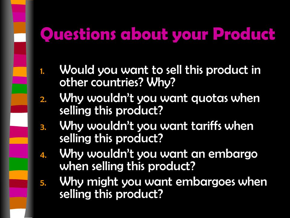 Questions about your Product