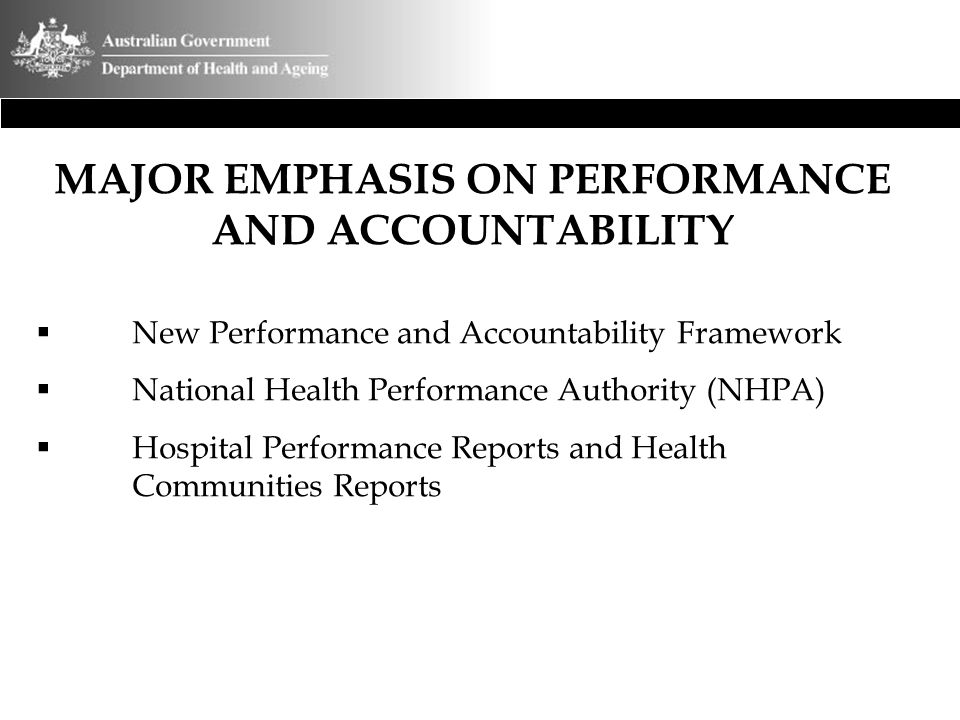 MAJOR EMPHASIS ON PERFORMANCE AND ACCOUNTABILITY