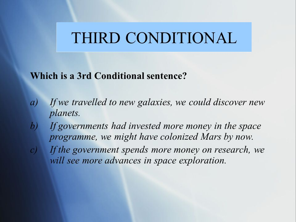 THIRD CONDITIONAL Which is a 3rd Conditional sentence