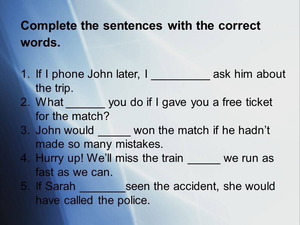 Complete the sentences with the correct words.