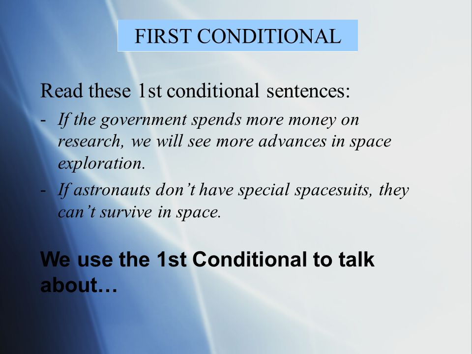 Read these 1st conditional sentences:
