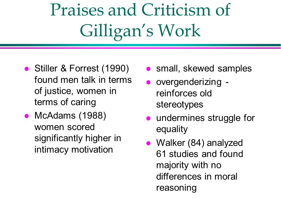 Praises and Criticism of Gilligan's Work