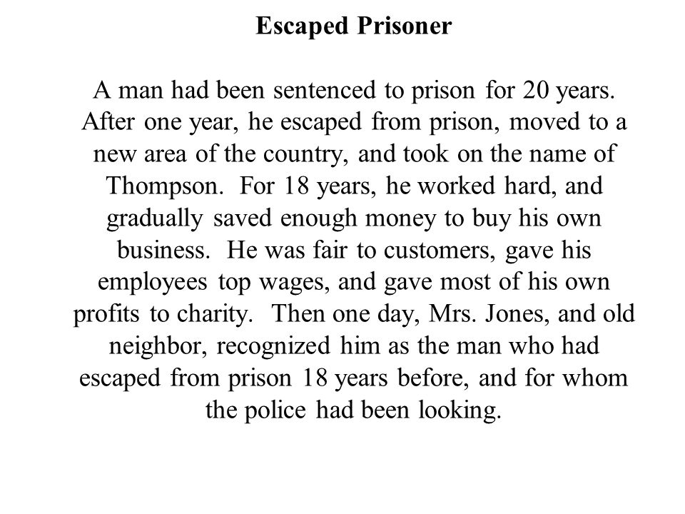 Escaped Prisoner A man had been sentenced to prison for 20 years