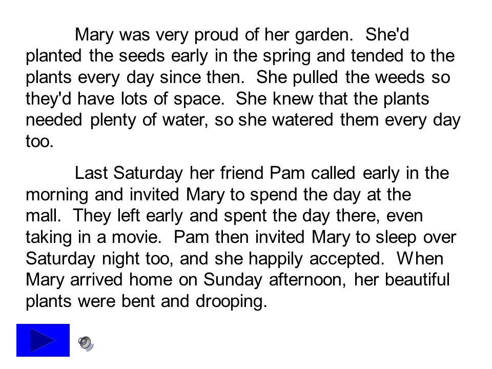 Mary was very proud of her garden