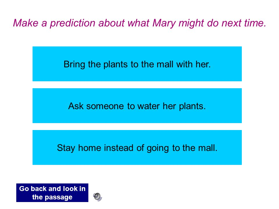 Make a prediction about what Mary might do next time.