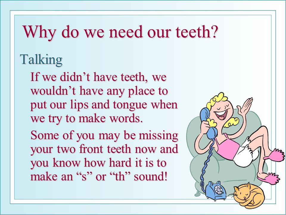 Why do we need our teeth Talking