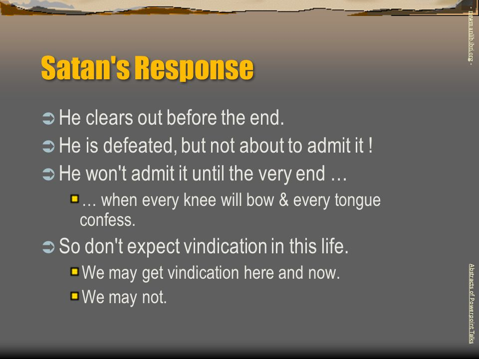 Satan s Response He clears out before the end.