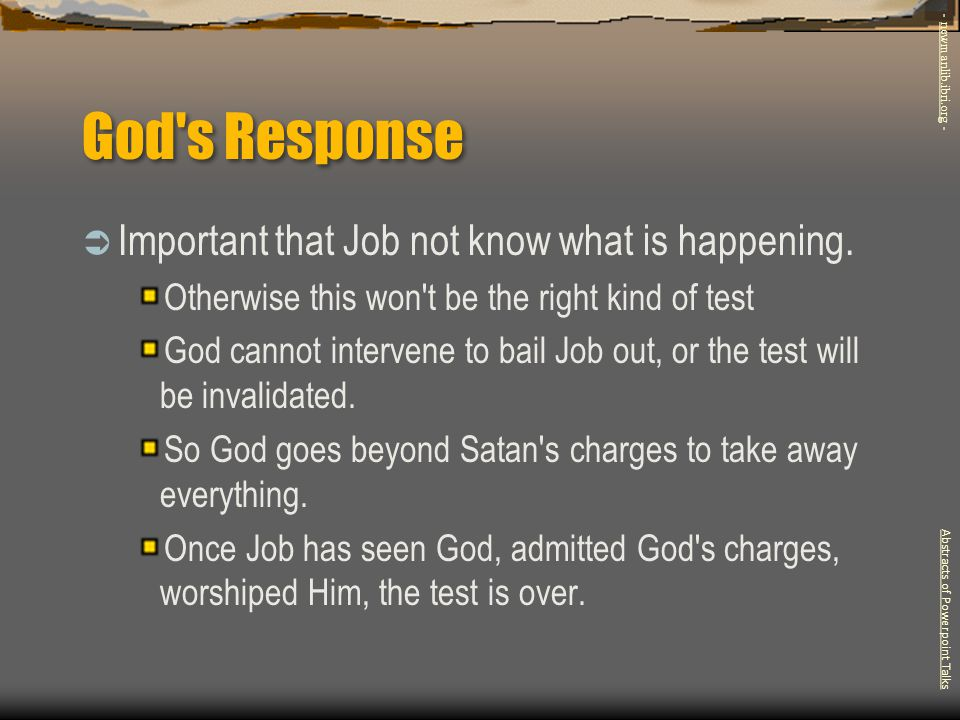 God s Response Important that Job not know what is happening.