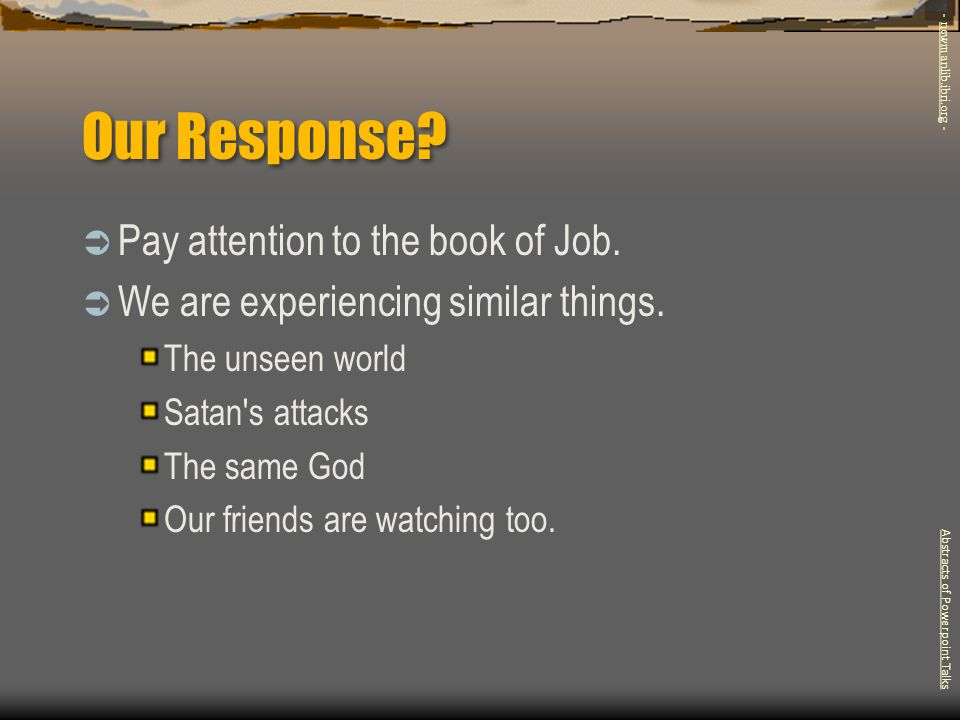 Our Response Pay attention to the book of Job.