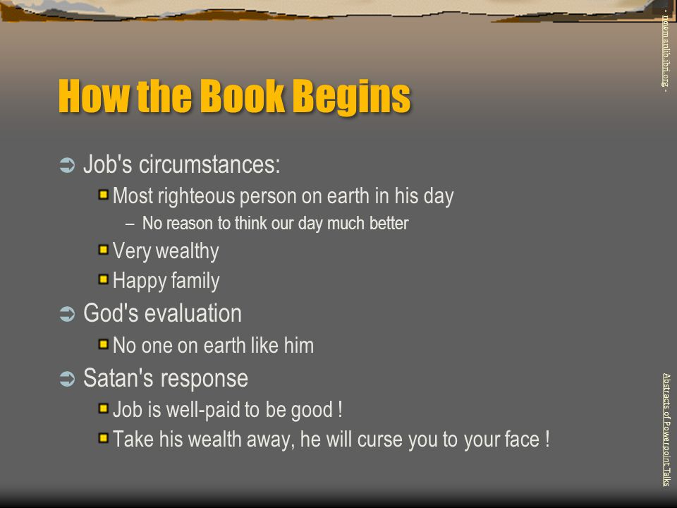 How the Book Begins Job s circumstances: God s evaluation