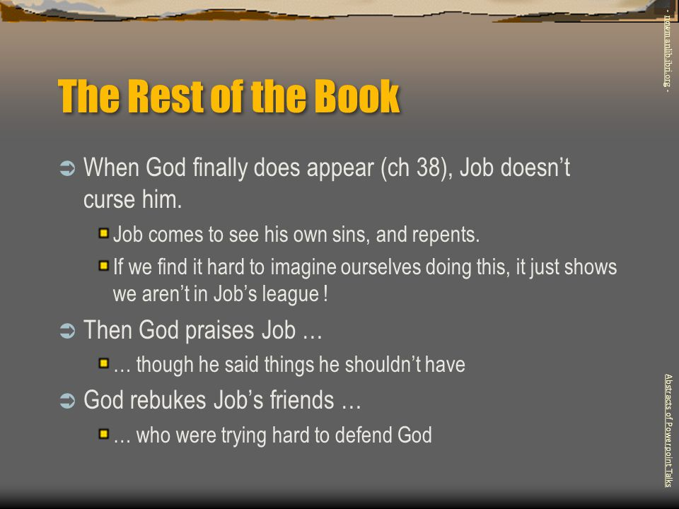 The Rest of the Book - newmanlib.ibri.org - When God finally does appear (ch 38), Job doesn't curse him.