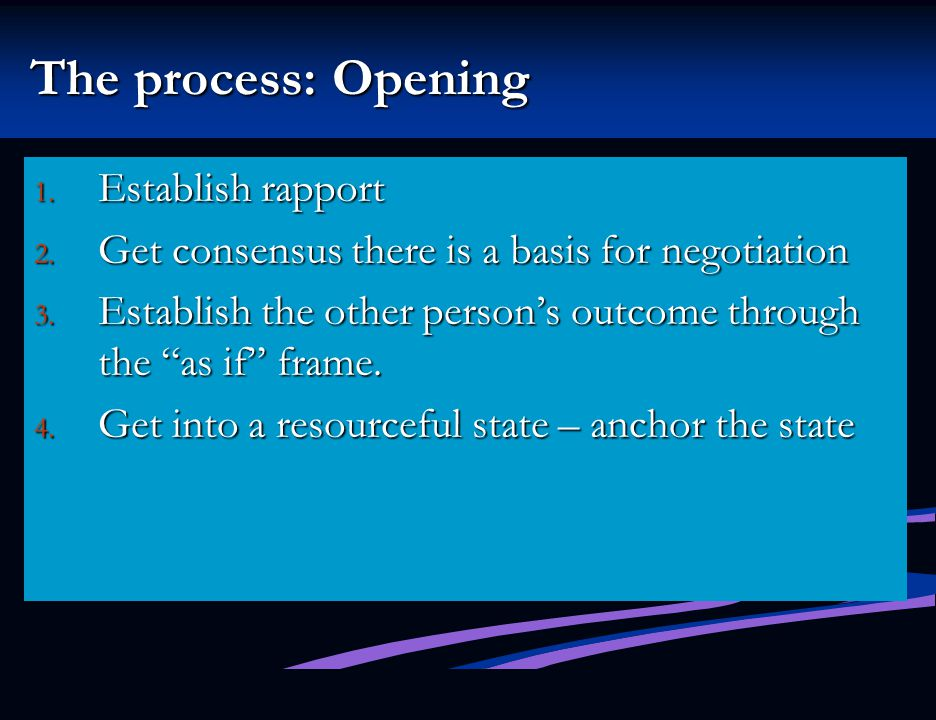The process: Opening Establish rapport