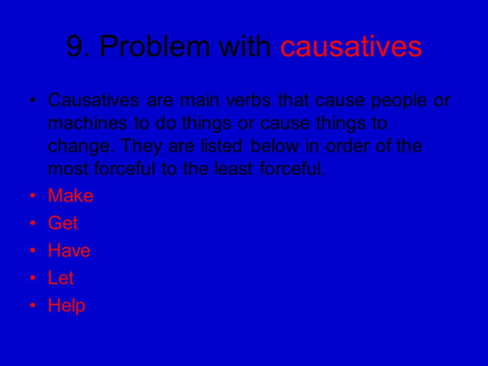 9. Problem with causatives