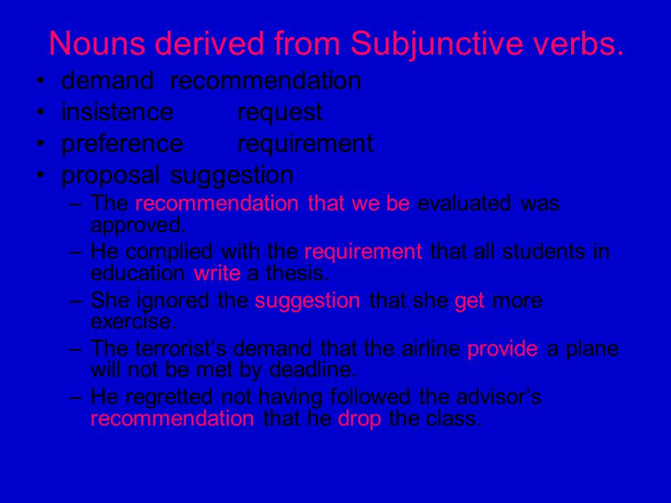 Nouns derived from Subjunctive verbs.