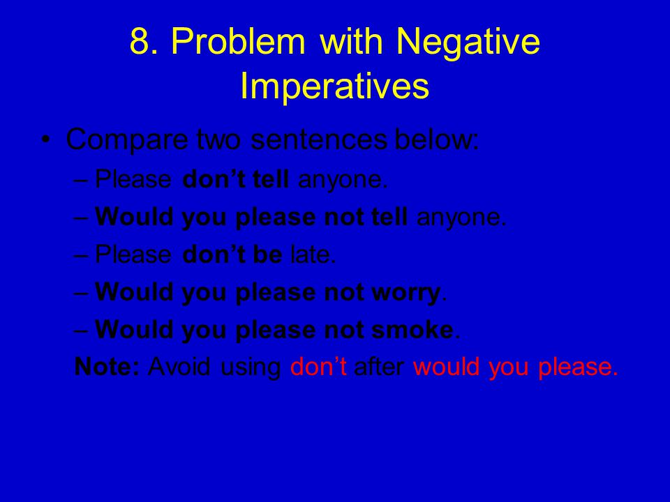 8. Problem with Negative Imperatives