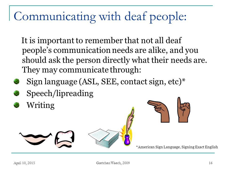 Communicating with deaf people: