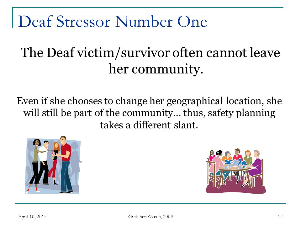 Deaf Stressor Number One