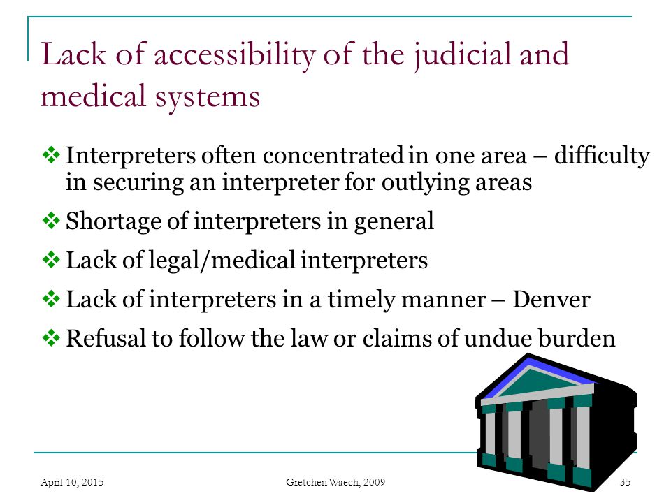 Lack of accessibility of the judicial and medical systems