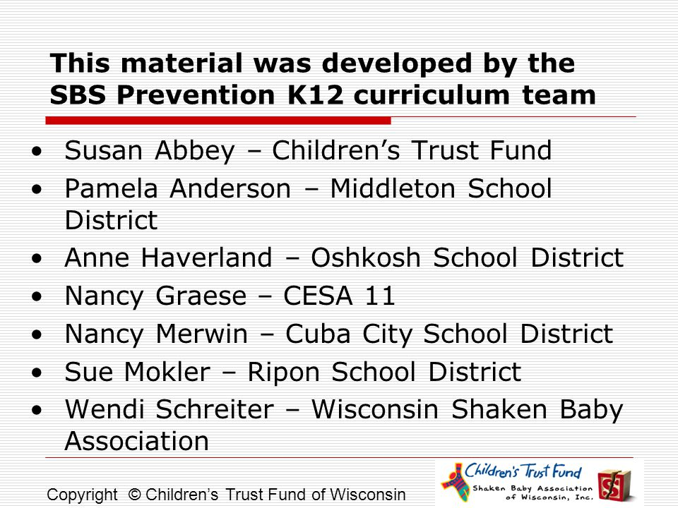 This material was developed by the SBS Prevention K12 curriculum team