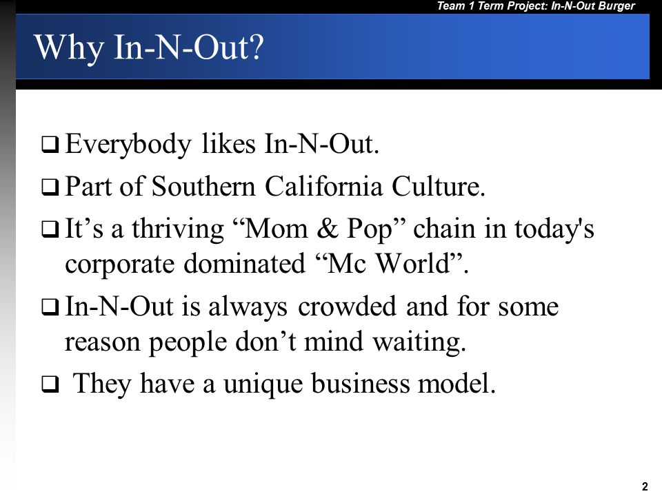Why In-N-Out Everybody likes In-N-Out.