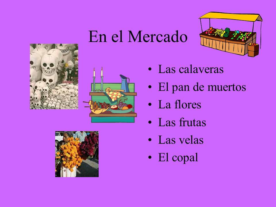 En el Mercado Las calaveras El pan de muertos La flores Las frutas