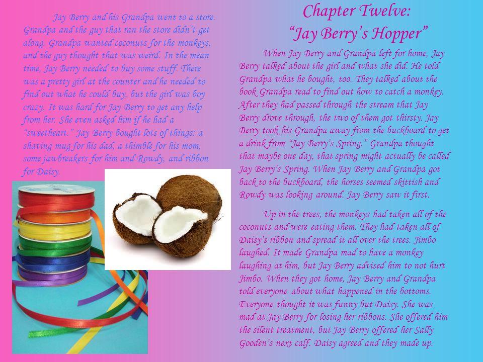 Chapter Twelve: Jay Berry's Hopper