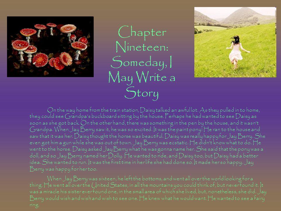 Chapter Nineteen: Someday, I May Write a Story