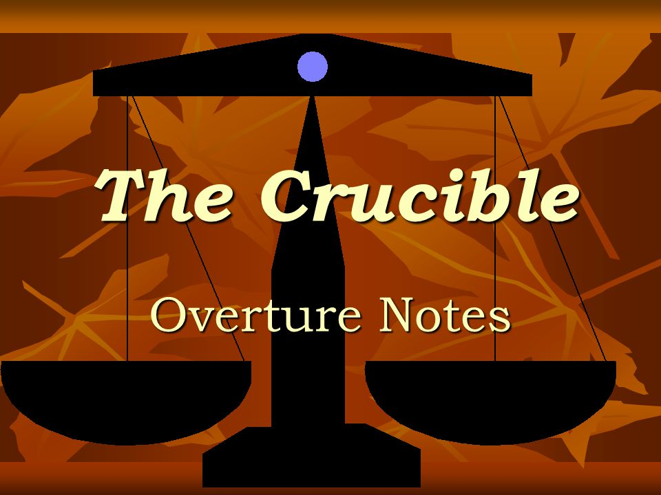 The Crucible Overture Notes