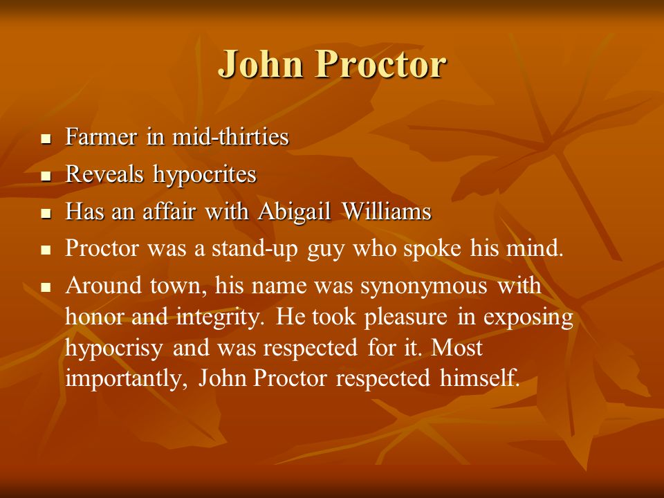John Proctor Farmer in mid-thirties Reveals hypocrites