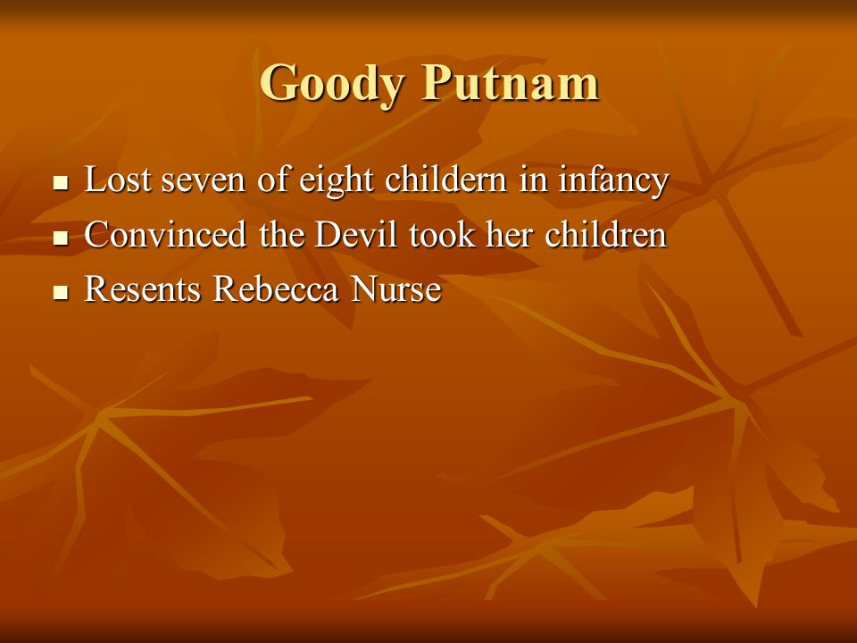 Goody Putnam Lost seven of eight childern in infancy