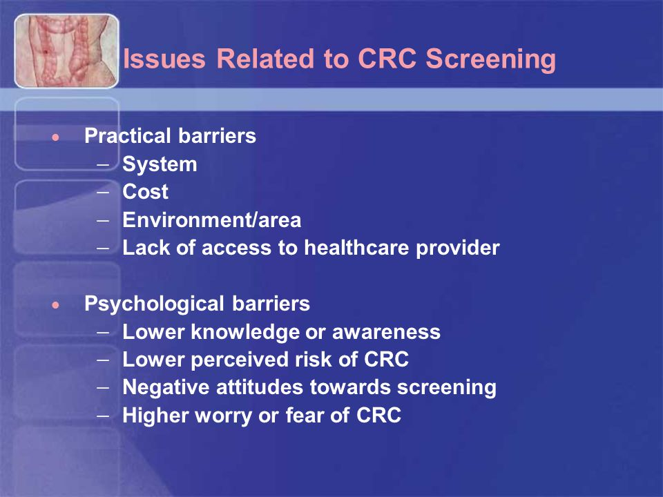 Issues Related to CRC Screening
