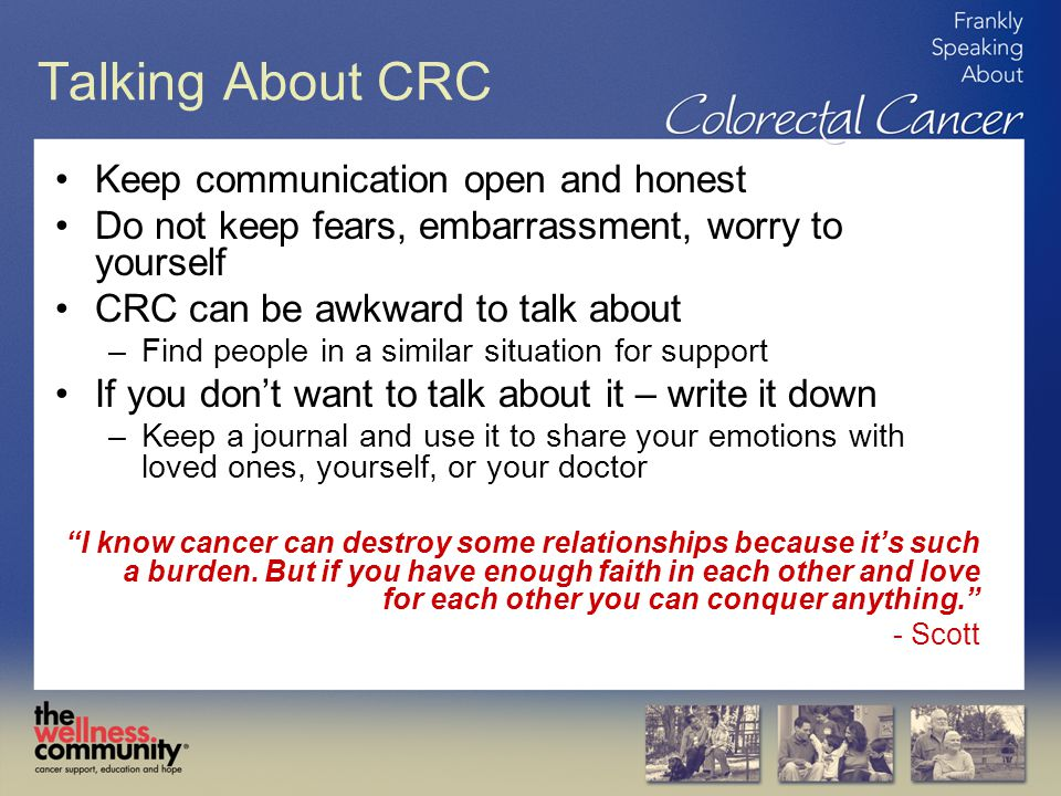 Talking About CRC Keep communication open and honest
