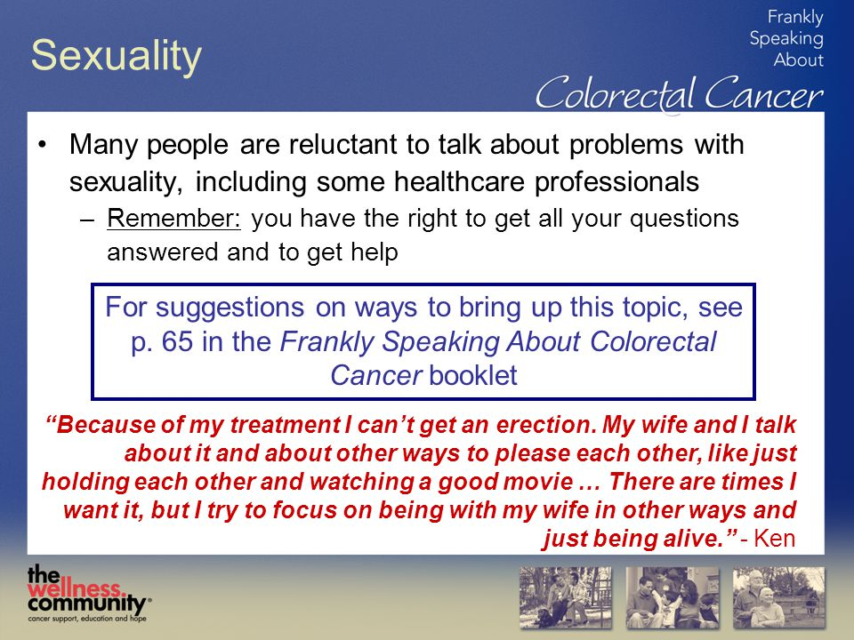 Sexuality Many people are reluctant to talk about problems with sexuality, including some healthcare professionals.
