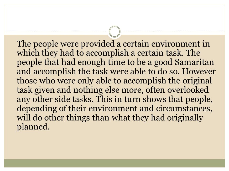 The people were provided a certain environment in which they had to accomplish a certain task.