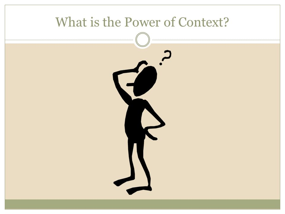 What is the Power of Context