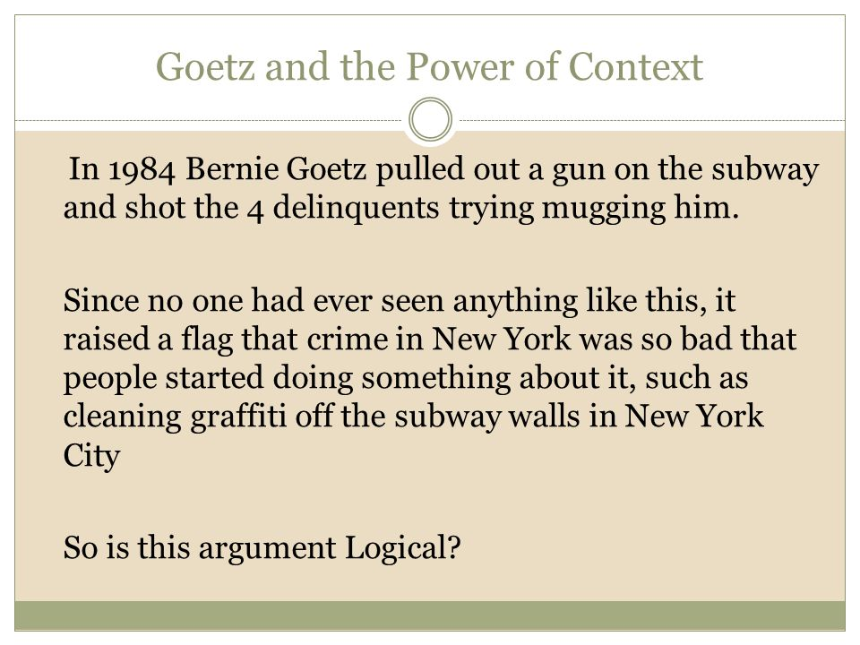 Goetz and the Power of Context