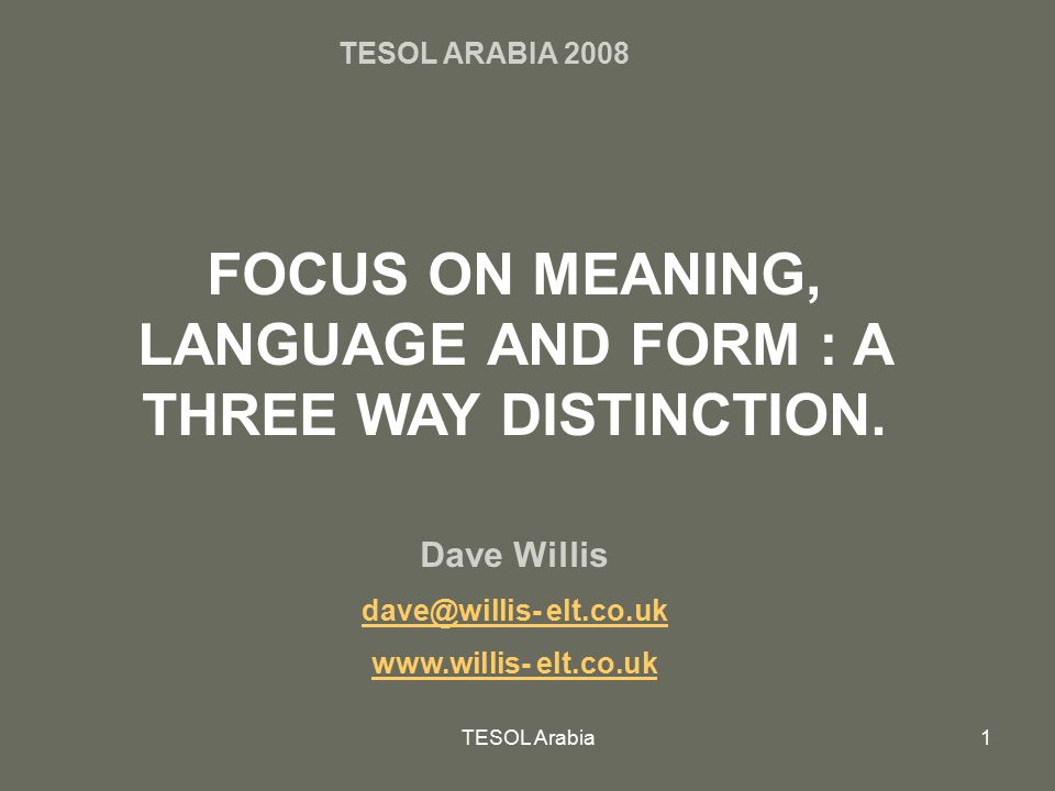 FOCUS ON MEANING, LANGUAGE AND FORM : A THREE WAY DISTINCTION.