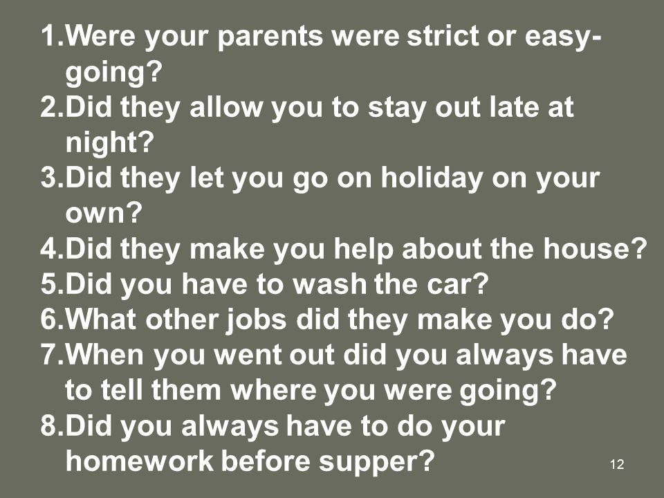 Were your parents were strict or easy- going